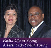 PASTOR GLENN & FIRST LADY SHELIA YOUNG